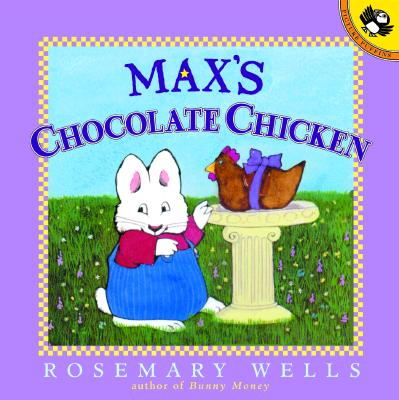 Max's Chocolate Chicken By Wells, Rosemary