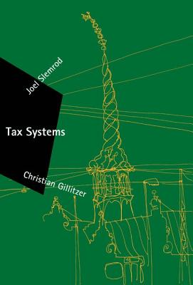 Tax Systems By Slemrod, Joel/ Gillitzer, Christian
